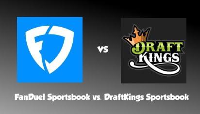 FanDuel Sportsbook vs. Draftkings Sportsbook
